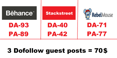 Write & guest post on Rebelmouse(DA71), Stackstreet(DA40) and Behance(DA93) dofollow