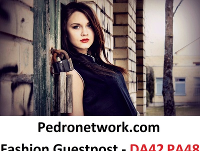 Fashion guest post on Pedro Network - DA42 and PA48 Dofollow fashion site