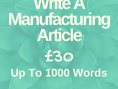 Write a Manufacturing Article up to 1000 words