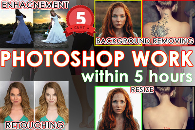 Do retouching , BAckground or anytype of photoshop work within 5 hr