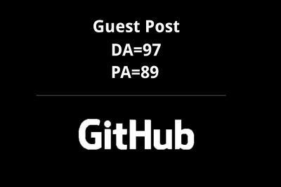 Publish a guest post on Github – Github.com – DA=97 PA=89 TF=93 CF=91