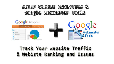 Professionally set up and configure Google Analytics and Webmaster Tool