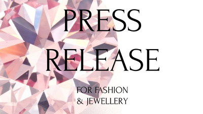 Write you a 350+ word press release about fashion/jewellery