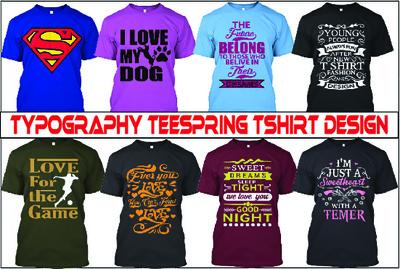 Create typography teespring tshirt design