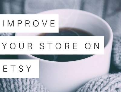 Edit and improve your etsy store to boost your sales