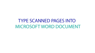 Type one scanned page into Microsoft Word document