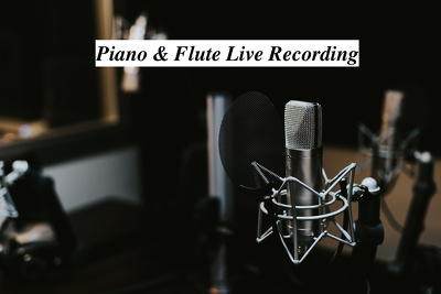 Record live piano and flute (up to 3 mins)