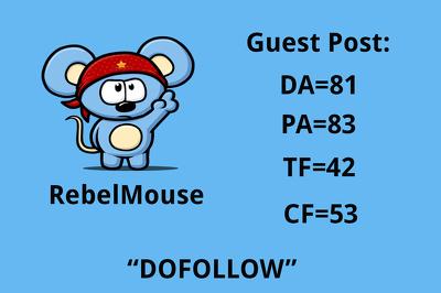 Publish a guest post on rebelmouse - Rebelmouse.com - DA=81 PA=83 TF=42 CF=53