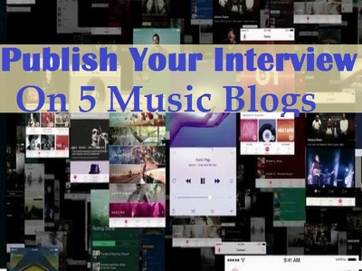 publish your interview on 5 music blogs