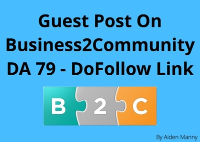 Write & Publish Guest Post on (DA 79) Business2Community.com With DoFollow Link