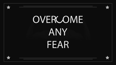 Help you overcome any fear