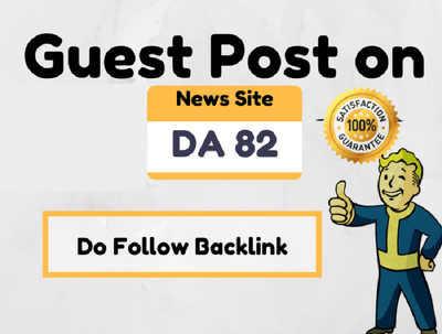 I Will Do Guest Post On High Authority News Site DA 82