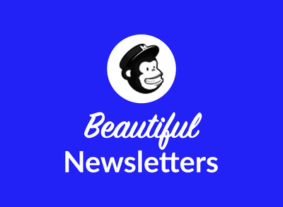 Design a beautiful and effective MailChimp Newsletter