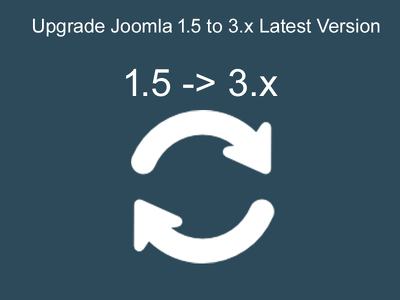 Upgrade Joomla 1.5 to 3.x version