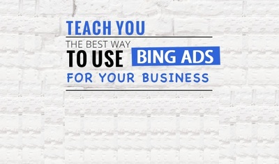 Teach You How To Create Ads On Bing And Get Great Traffic Results
