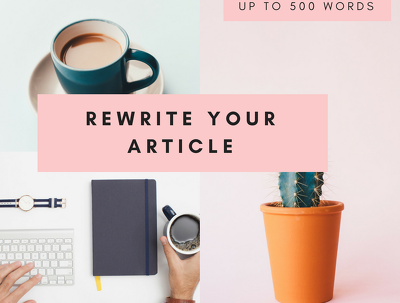 Rewrite your article (up to 500 words length)