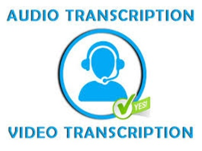 Do transcription of 1 hour audio and video