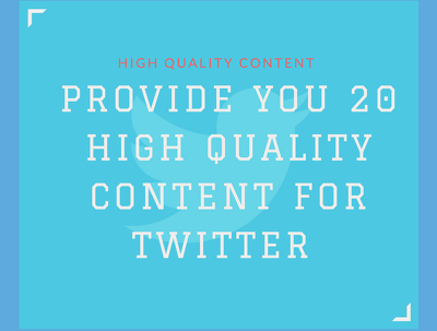 Provide you 20 high quality content for twitter