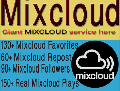Give You Mixcloud 130+Favorites 60+Repost 90+ Followers 150+ Plays
