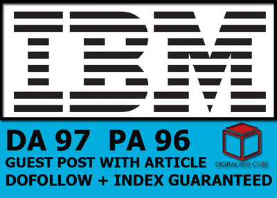 Write and Publish Guest Post on IBM DA 97 PA 96