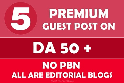 Write and Publish 5 Guest posts on Premium DA50+ Blogs/News/ Magazines