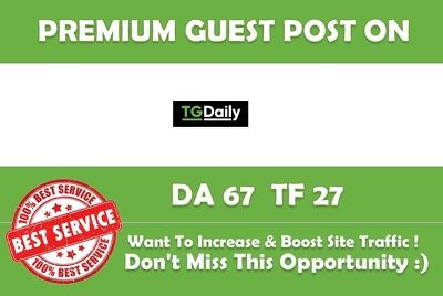 Write & Publish Guest Post on TGDaily DA 67 PA 77