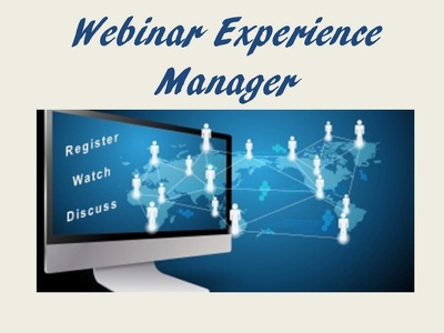 Be your Webinar Experience Manager