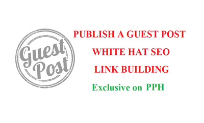 Guest Post on DA92 & PA83 - White Hat SEO Link Building Content Martketing