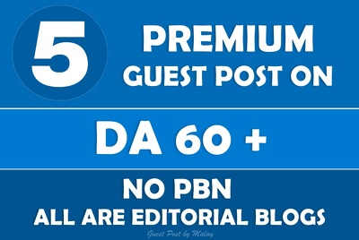 Write and Publish 5 Guest posts on Premium DA60+ Blogs/News/ Magazines