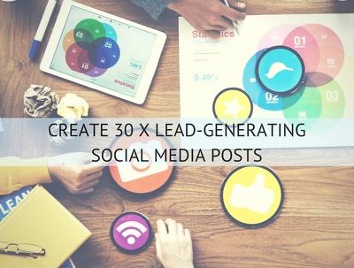Create 30 x Lead-Generating Social Media Posts