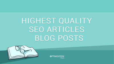Write Highest Quality SEO Articles or Blog Posts