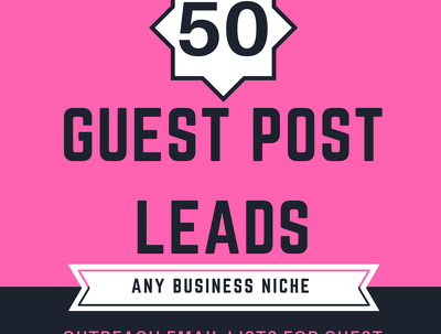 Give you 50 Guest Post Leads in any Business Niche