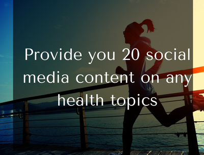 Provide you 20 social media content on any health topics