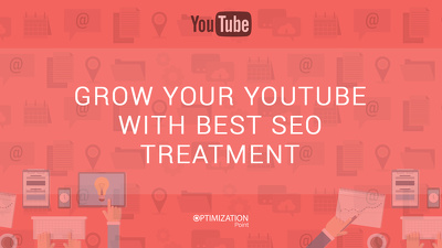 Grow your Youtube with best SEO treatment