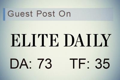 Provide Dofollow Guest Post On - Elite Daily - Elitedaily.com ( DA:73 & TF:35 )
