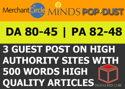 Write publish 3X guest post on Merchantcircle Minds Popdust DA80+
