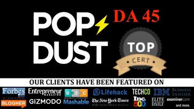 Unique Guest Post  : Publish Guest Post On Popdust PA 48 DA 45 dofollow link