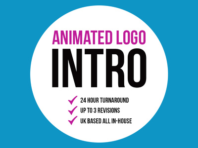 Professional Animated Logo Intro + 24 Hour Turnaround + UK Based