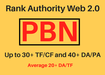 Rank Authority Web 2.0 PBN - Up to 30+ TF/CF and 40+ DA/PA Permanent Homepage Backlin