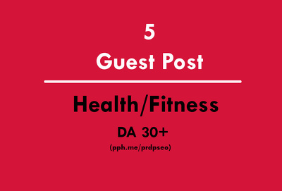 Guest Posting of 5 articles on Health Niche website PA30+ DA30+