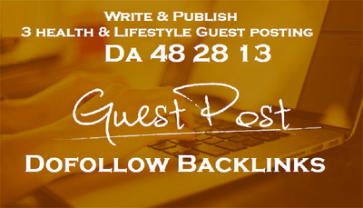 3 Guest Post in Health & Lifestyle Real (No PBN) Blogs DA 48, 28 13 Dofollow Links