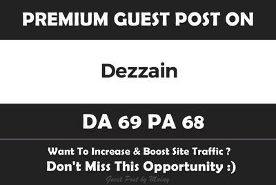 Write & Publish Guest Post on Dezzain. Dezzain.com - DA69, PA68