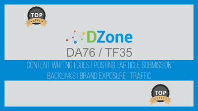 Publish content at Dzone.com that links back to your website (DA: 76 / TF: 35)