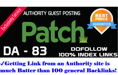 Write and Publish An Influential Guest Post On Patch Da 83 Dofollow Backlinks