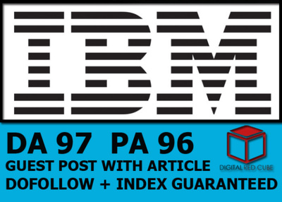 Write and publish a guest post on IBM IBM.com (PA96, DA97)