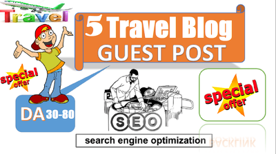 Wriite & Publish 5 Travel guest posts on DA 30 to 80 websites (Travel site Blog Post)