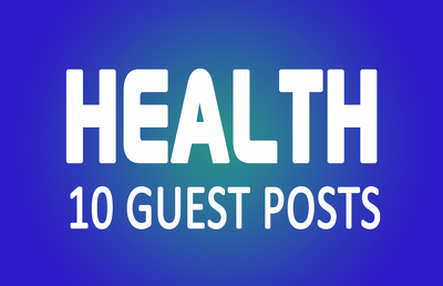 10x Guest Posts on Health Medical Blogs