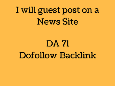 Write and publish a guest post on DA 74 News Site (dofollow backlink)
