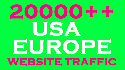 Provide 20000+USA OR EUROPE  traffic to your website for 20 days