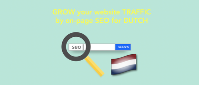 Let your traffic grow by improving your SEO ** for Dutch websites **